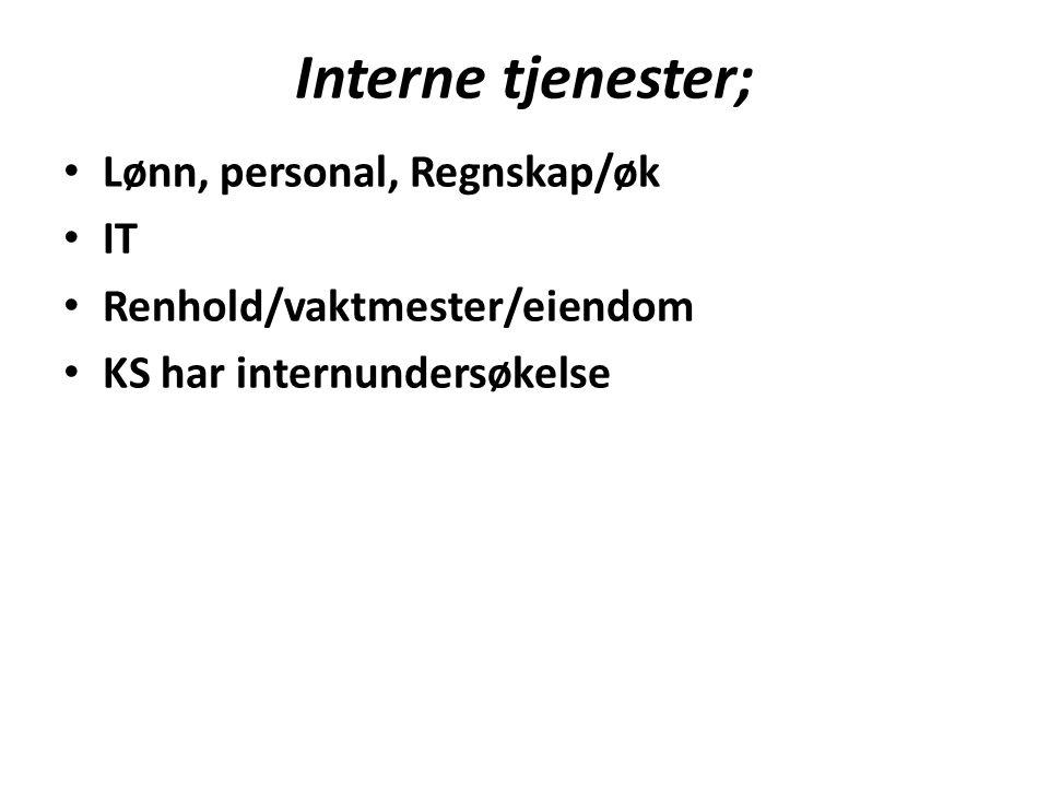 Interne tjenester; Lønn, personal, Regnskap/øk IT Renhold/vaktmester/eiendom KS har internundersøkelse