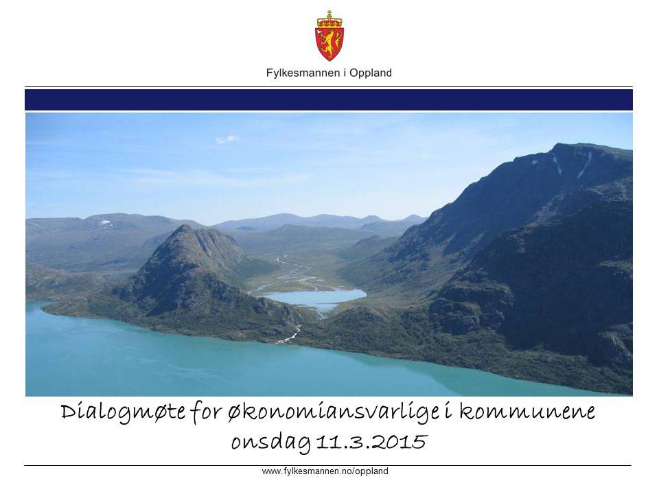 www.fylkesmannen.no/oppland Bildebredden må være 23,4cm Dialogmøte for økonomiansvarlige i kommunene onsdag 11.3.2015