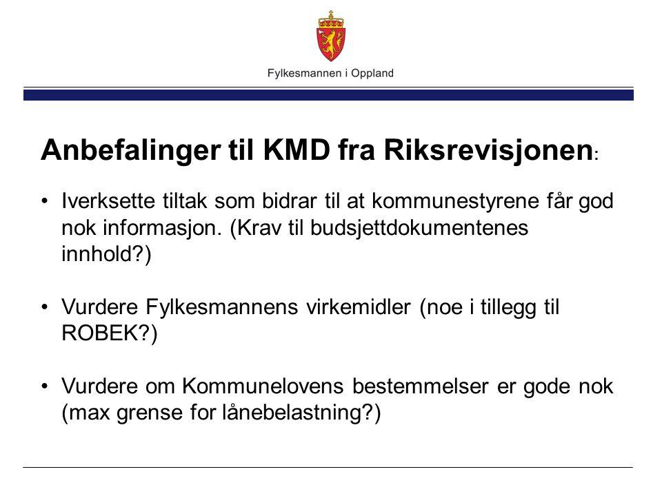 Anbefalinger til KMD fra Riksrevisjonen : Iverksette tiltak som bidrar til at kommunestyrene får god nok informasjon.