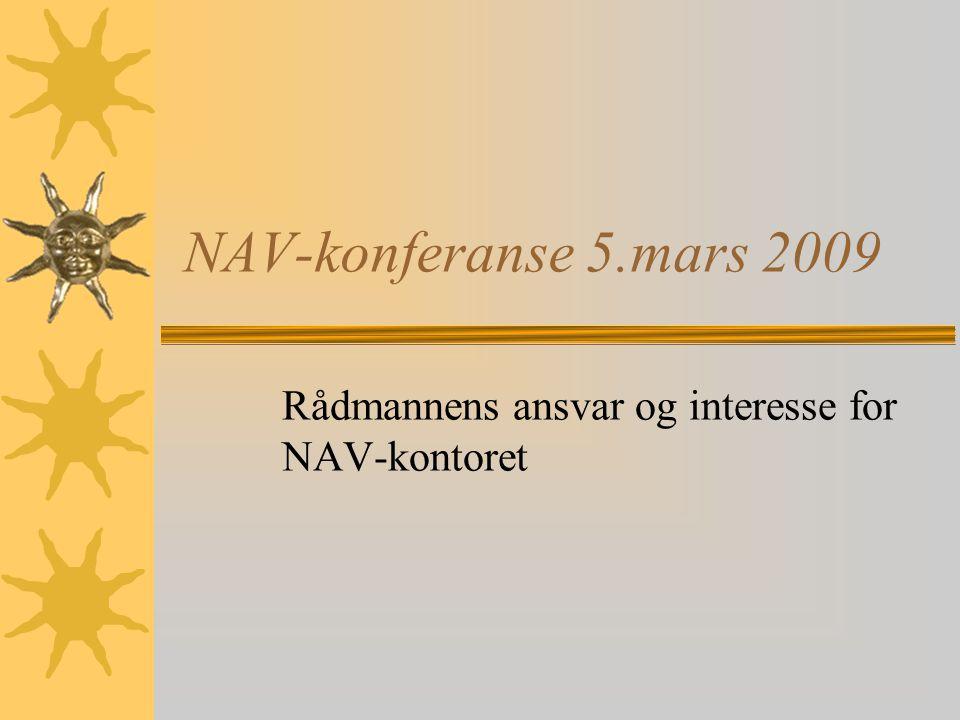 NAV-konferanse 5.mars 2009 Rådmannens ansvar og interesse for NAV-kontoret