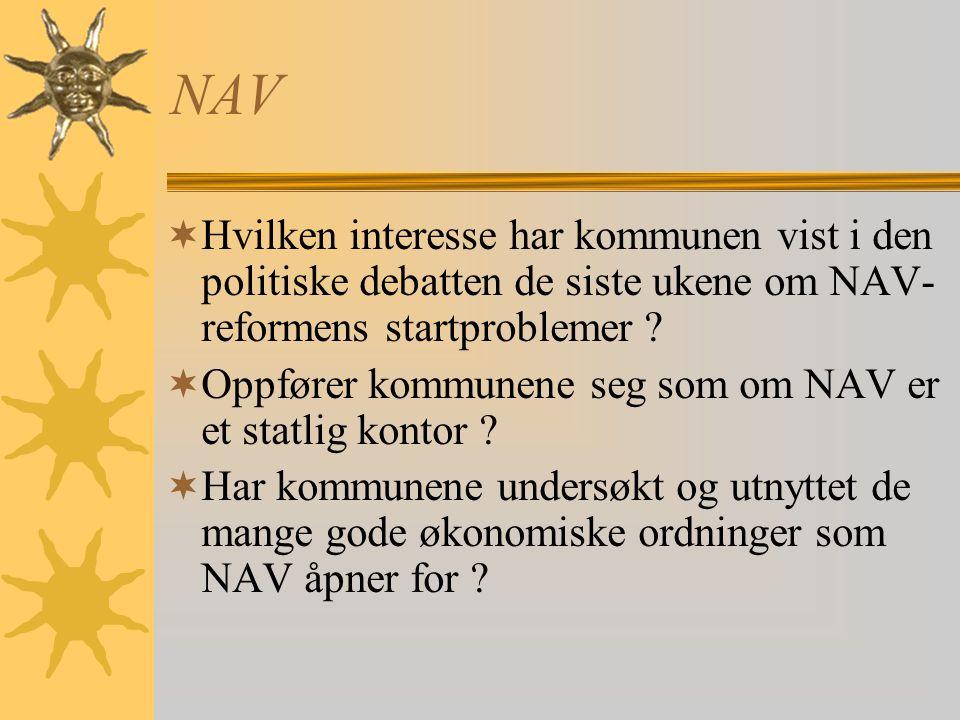 NAV  Hvilken interesse har kommunen vist i den politiske debatten de siste ukene om NAV- reformens startproblemer .