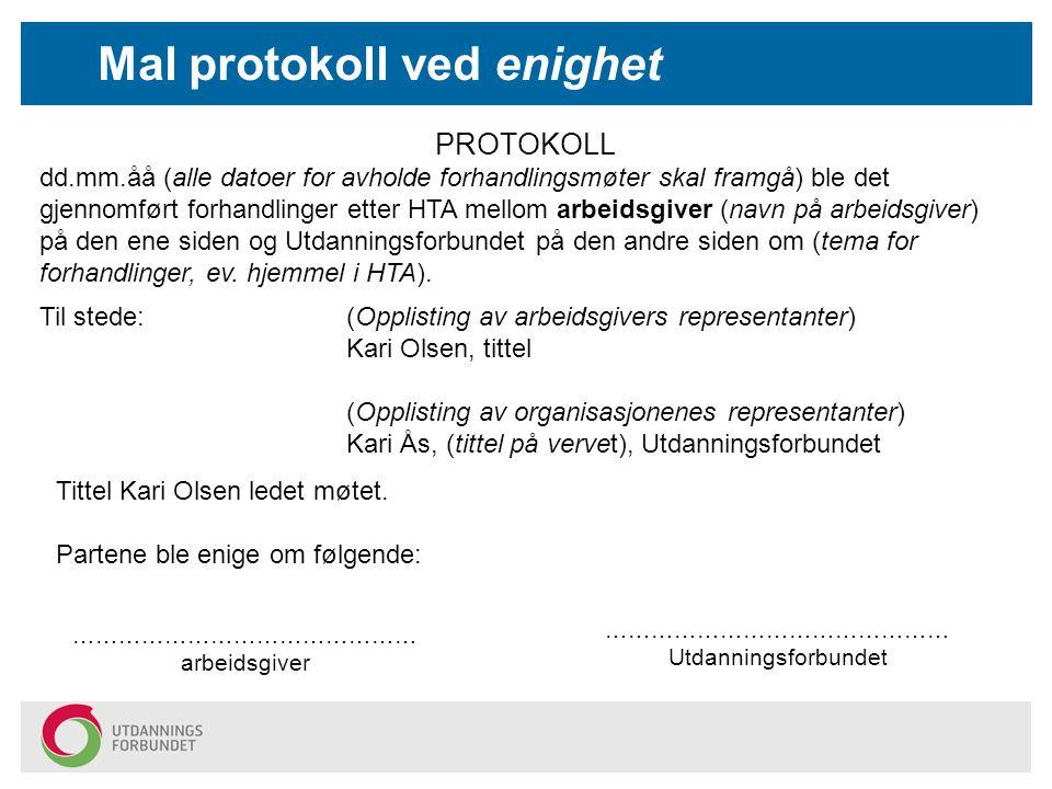 Mal protokoll ved enighet PROTOKOLL dd.mm.åå (alle datoer for avholde forhandlingsmøter skal framgå) ble det gjennomført forhandlinger etter HTA mello