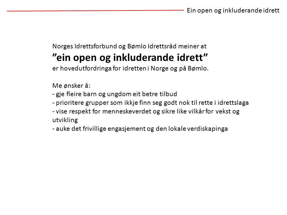 Norges Idrettsforbund og Bømlo Idrettsråd meiner at ein open og inkluderande idrett er hovedutfordringa for idretten i Norge og på Bømlo.