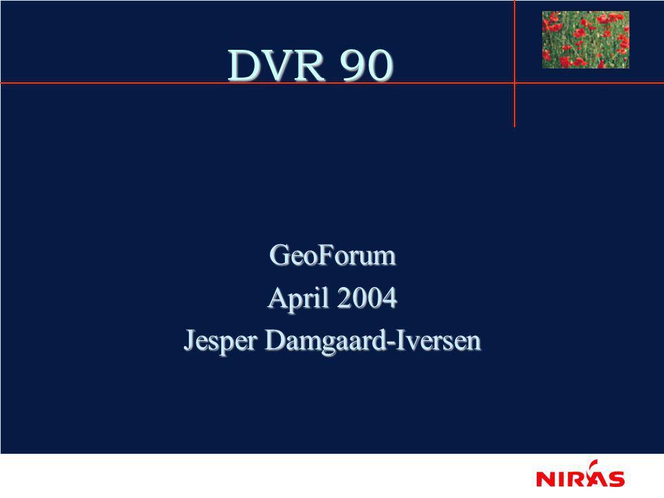 DVR 90 GeoForum April 2004 Jesper Damgaard-Iversen