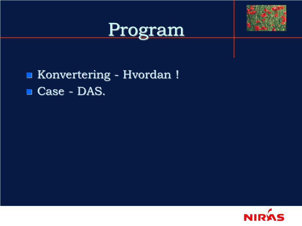 Program n Konvertering - Hvordan ! n Case - DAS.