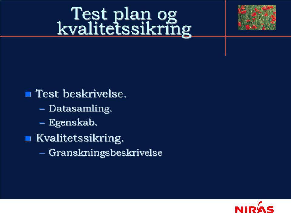 Test plan og kvalitetssikring n Test beskrivelse. –Datasamling.