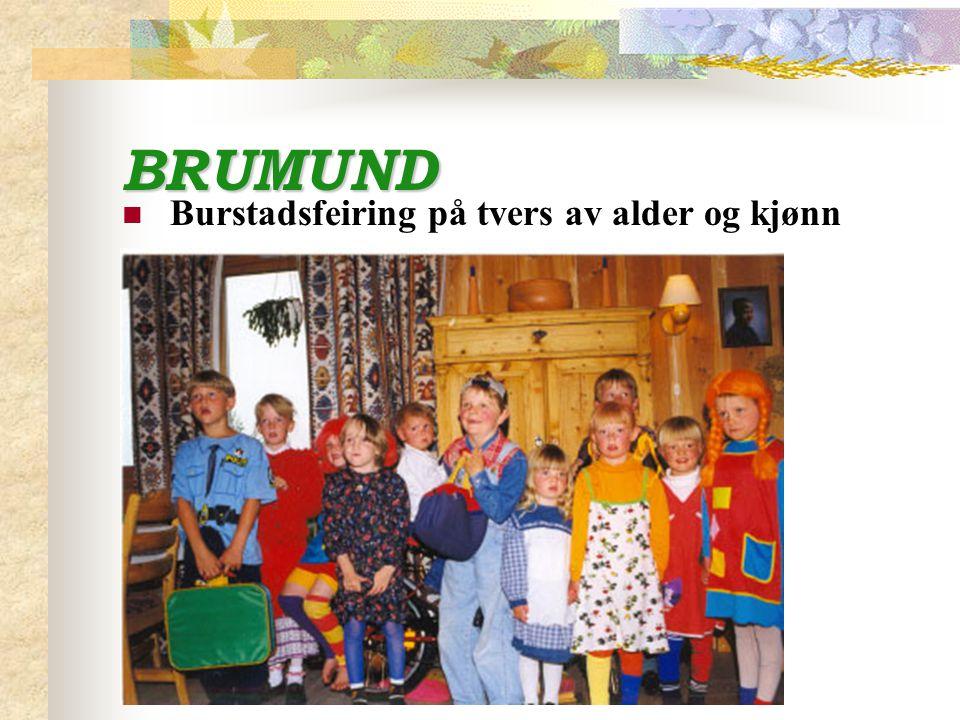 BRUMUND Burstadsfeiring på tvers av alder og kjønn