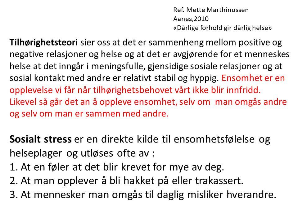 Dagligdags stress er farligst Kartlegge stressorer innen 3 kategorier : 1.
