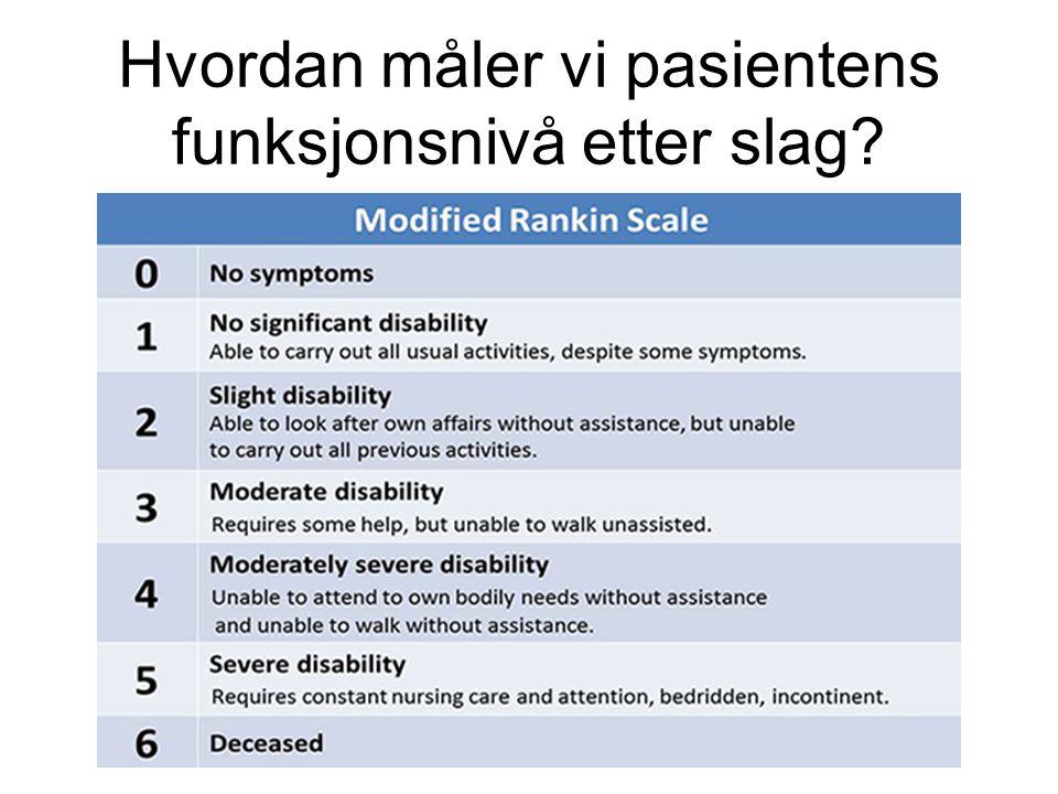 Hvordan måler vi pasientens funksjonsnivå etter slag?
