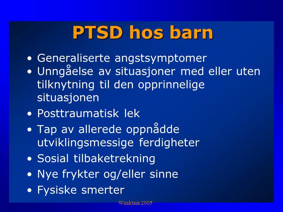 Andre vanlige traumereaksjoner Depresjon Selvmordstanker Andre angstlidelser Eksternaliserende atferd Rusmisbruk Dissosiative forstyrrelser Somatiske smerter Fysiske/hjerneorganiske skader Waaktaar 2005