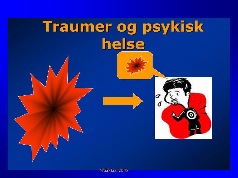 Traumer og psykisk helse Waaktaar 2005