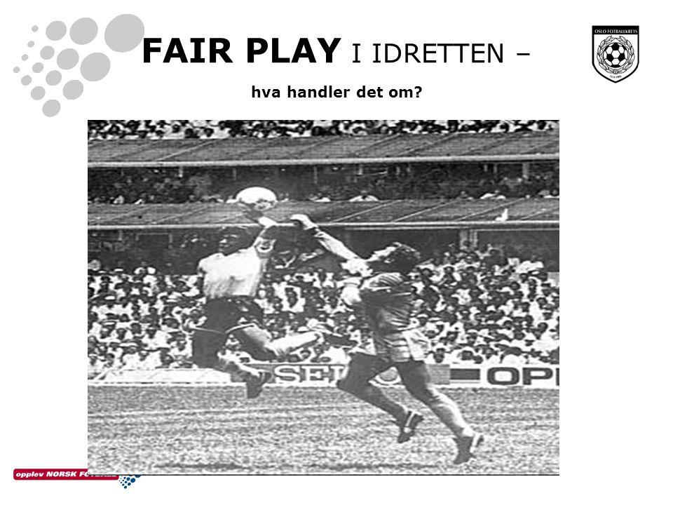 FAIR PLAY I IDRETTEN – hva handler det om?