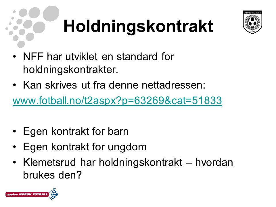 Holdningskontrakt NFF har utviklet en standard for holdningskontrakter. Kan skrives ut fra denne nettadressen: www.fotball.no/t2aspx?p=63269&cat=51833