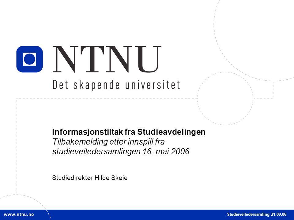 1 1 Informasjonstiltak fra Studieavdelingen Tilbakemelding etter innspill fra studieveiledersamlingen 16.