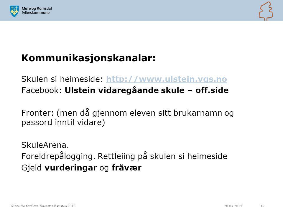 Kommunikasjonskanalar: Skulen si heimeside: http://www.ulstein.vgs.nohttp://www.ulstein.vgs.no Facebook: Ulstein vidaregåande skule – off.side Fronter