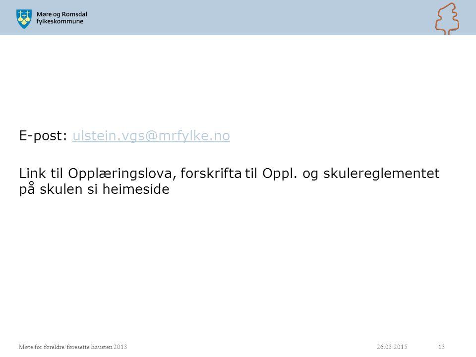 E-post: ulstein.vgs@mrfylke.noulstein.vgs@mrfylke.no Link til Opplæringslova, forskrifta til Oppl. og skulereglementet på skulen si heimeside 26.03.20