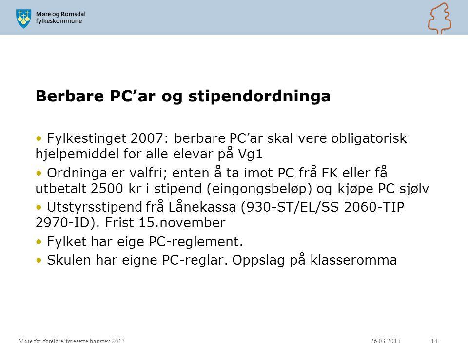 Berbare PC'ar og stipendordninga Fylkestinget 2007: berbare PC'ar skal vere obligatorisk hjelpemiddel for alle elevar på Vg1 Ordninga er valfri; enten