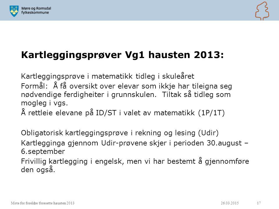 Kartleggingsprøver Vg1 hausten 2013: Kartleggingsprøve i matematikk tidleg i skuleåret Formål: Å få oversikt over elevar som ikkje har tileigna seg nø
