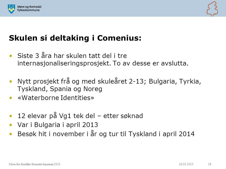 Skulen si deltaking i Comenius: Siste 3 åra har skulen tatt del i tre internasjonaliseringsprosjekt. To av desse er avslutta. Nytt prosjekt frå og med