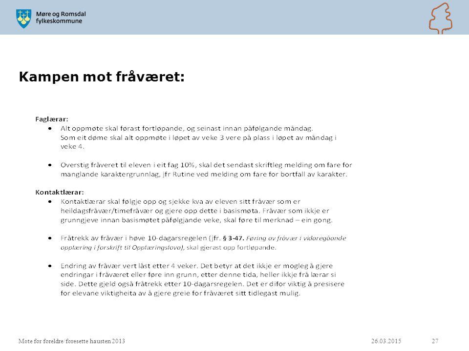 Kampen mot fråværet: 26.03.201527Møte for foreldre/føresette hausten 2013