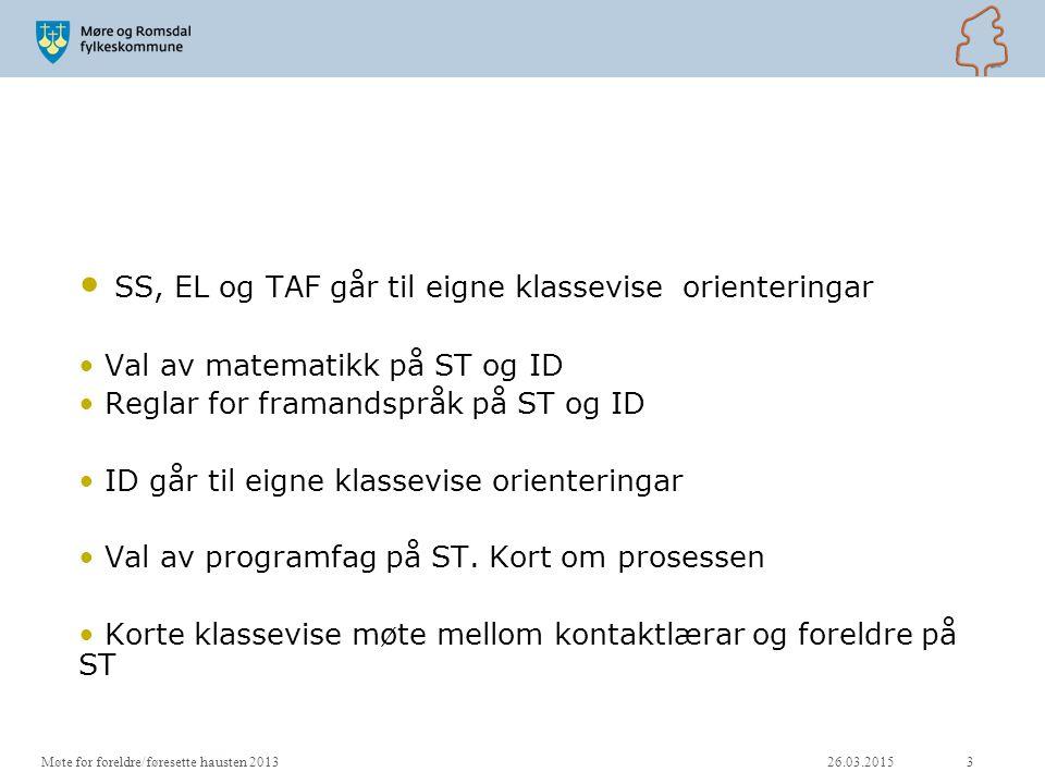 SS, EL og TAF går til eigne klassevise orienteringar Val av matematikk på ST og ID Reglar for framandspråk på ST og ID ID går til eigne klassevise ori