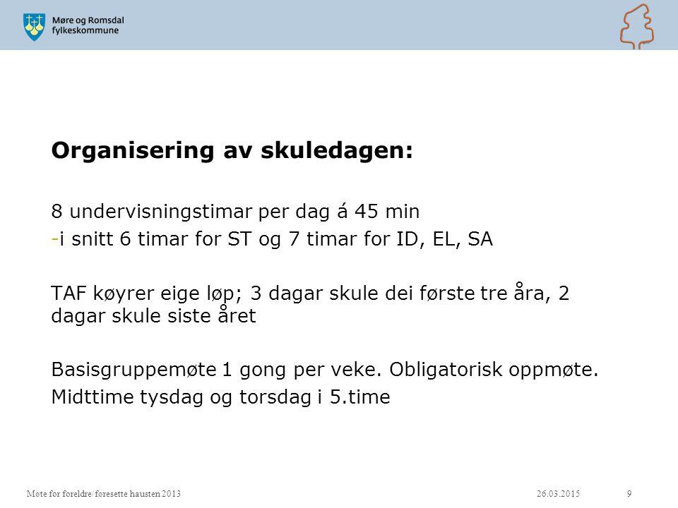 Organisering av skuledagen: 8 undervisningstimar per dag á 45 min -i snitt 6 timar for ST og 7 timar for ID, EL, SA TAF køyrer eige løp; 3 dagar skule