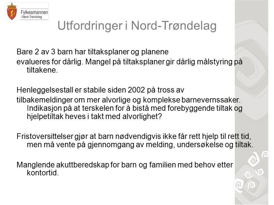 Utfordringer i Nord-Trøndelag Bare 2 av 3 barn har tiltaksplaner og planene evalueres for dårlig.