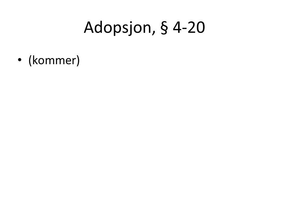 Adopsjon, § 4-20 (kommer)