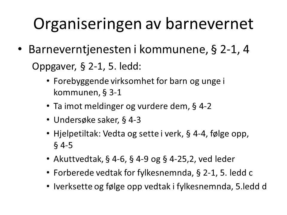 Statlige instanser, § 2-2 og § 2-3 Lokalt nivå: Barneverninstitusjoner, kap.