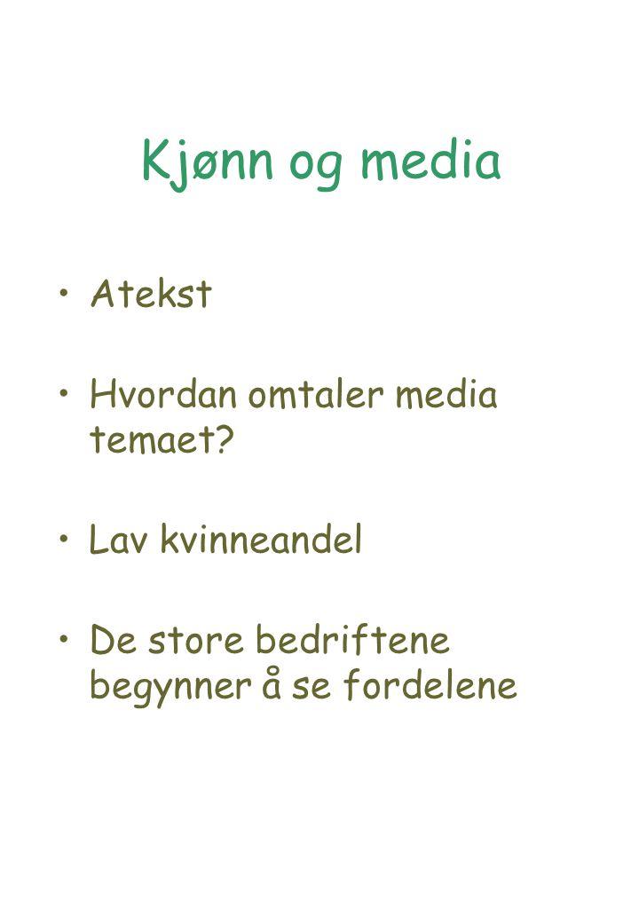 Kjønn og media Atekst Hvordan omtaler media temaet.