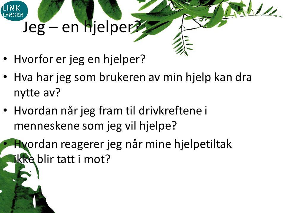 Jeg – en hjelper. Hvorfor er jeg en hjelper.