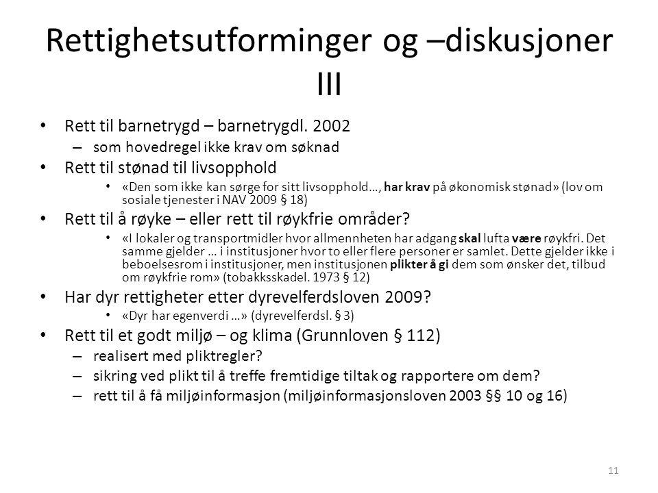Rettighetsutforminger og –diskusjoner III Rett til barnetrygd – barnetrygdl.