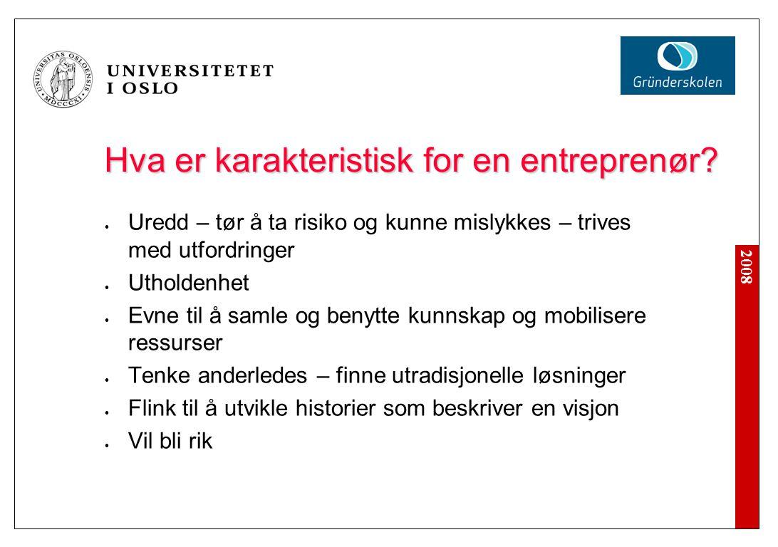 2008 Hva er karakteristisk for en entreprenør.