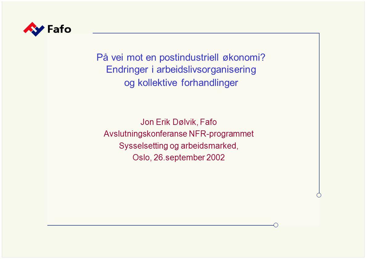 Arbeidsgiverorganisasjoner i privat sektor i Norge 1960-1997: Medlemsbedrifters andel av sysselsettingen (Kilde: Stokke 2000) Moderat økende dekningsgrad - lav i privat service Bransjeglidning & økt konkurranse – samordning mer krevende.