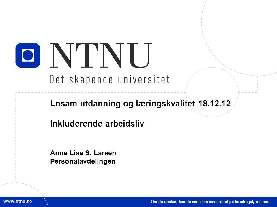 1 Losam utdanning og læringskvalitet 18.12.12 Inkluderende arbeidsliv Anne Lise S.