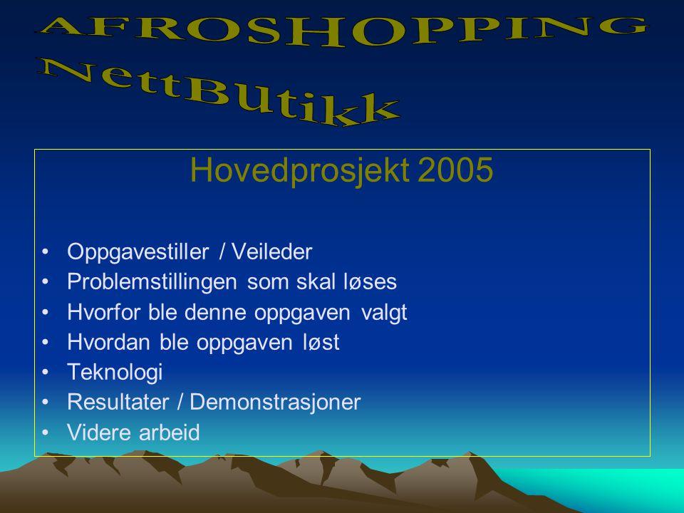 Hovedprosjekt 2005 Oppgavestiller / Veileder Problemstillingen som skal løses Hvorfor ble denne oppgaven valgt Hvordan ble oppgaven løst Teknologi Resultater / Demonstrasjoner Videre arbeid