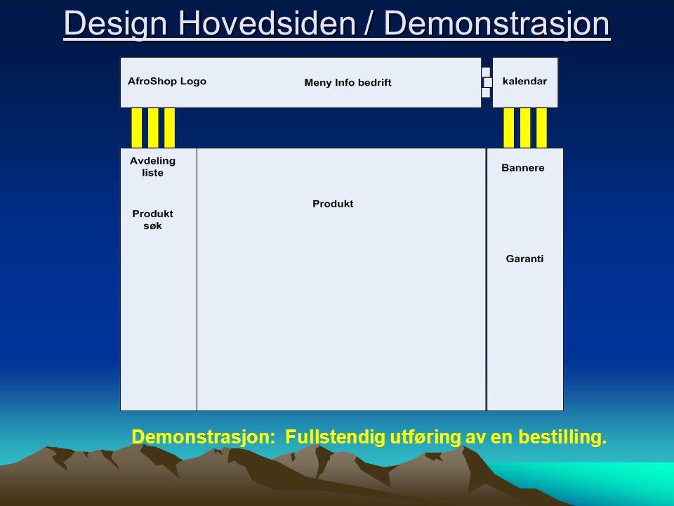 Design Hovedsiden / Demonstrasjon Demonstrasjon: Fullstendig utføring av en bestilling.