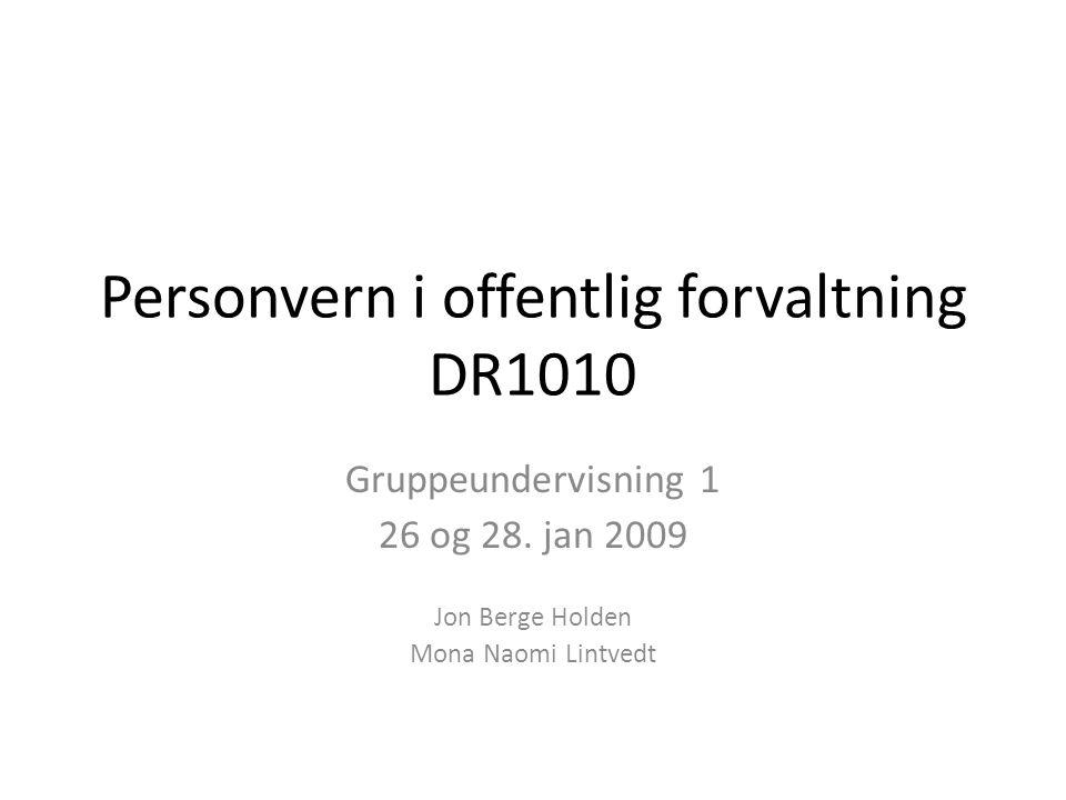 Personvern i offentlig forvaltning DR1010 Gruppeundervisning 1 26 og 28.