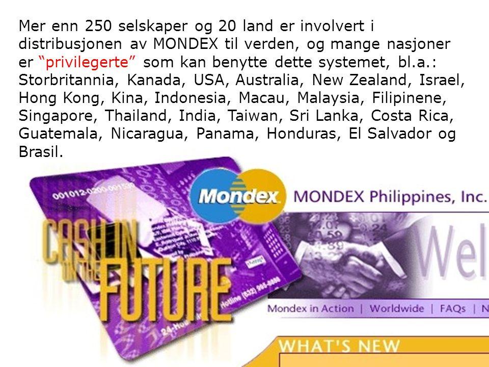 """Mer enn 250 selskaper og 20 land er involvert i distribusjonen av MONDEX til verden, og mange nasjoner er """"privilegerte"""" som kan benytte dette systeme"""