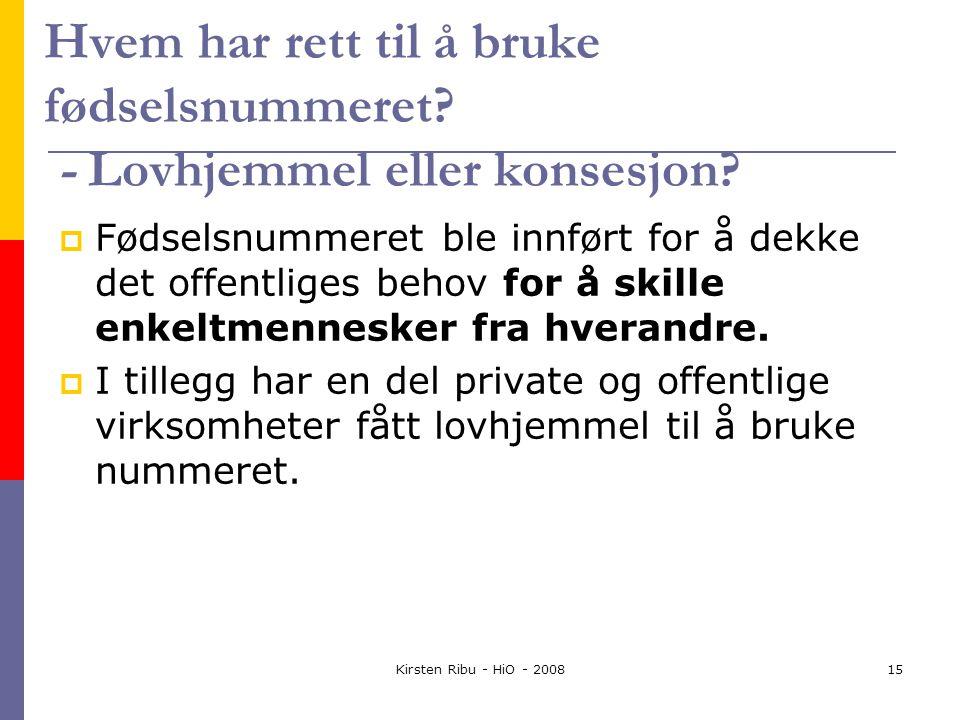 Kirsten Ribu - HiO - 200815 Hvem har rett til å bruke fødselsnummeret.