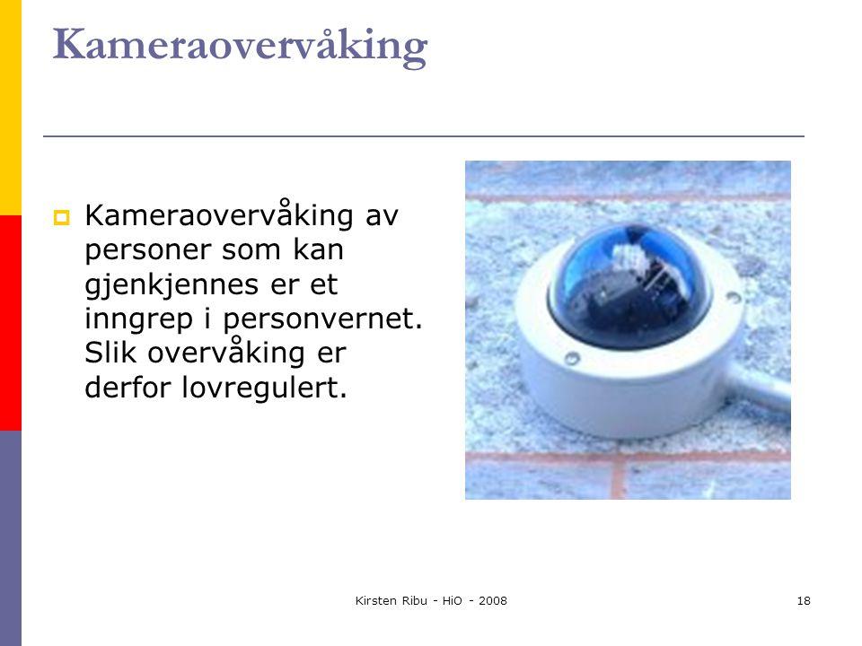 Kirsten Ribu - HiO - 200818 Kameraovervåking  Kameraovervåking av personer som kan gjenkjennes er et inngrep i personvernet.