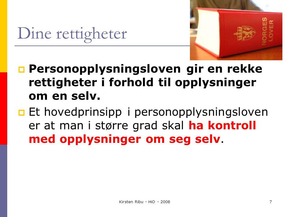 Kirsten Ribu - HiO - 20088 Ha kontroll selv  Kontrollen ønsker man å oppnå blant annet ved at den enkelte skal informeres Innsynsrett strenge krav til når personopplysninger skal kunne brukes.
