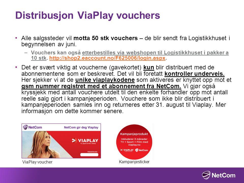 Distribusjon ViaPlay vouchers Alle salgssteder vil motta 50 stk vouchers – de blir sendt fra Logistikkhuset i begynnelsen av juni. –Vouchers kan også