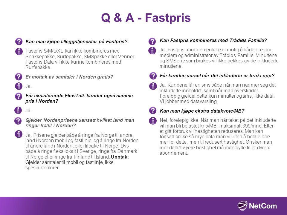 Q & A - Fastpris Kan man kjøpe tilleggstjenester på Fastpris? Fastpris S/M/L/XL kan ikke kombineres med Snakkepakke, Surfepakke, SMSpakke eller Venner