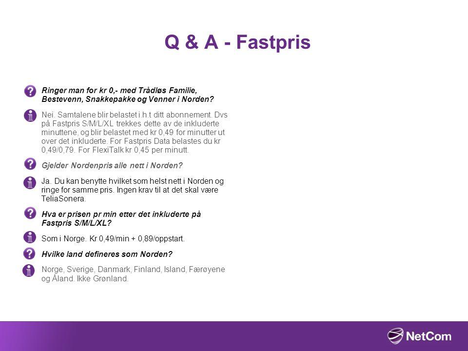 Q & A - Fastpris Ringer man for kr 0,- med Trådløs Familie, Bestevenn, Snakkepakke og Venner i Norden? Nei. Samtalene blir belastet i.h.t ditt abonnem