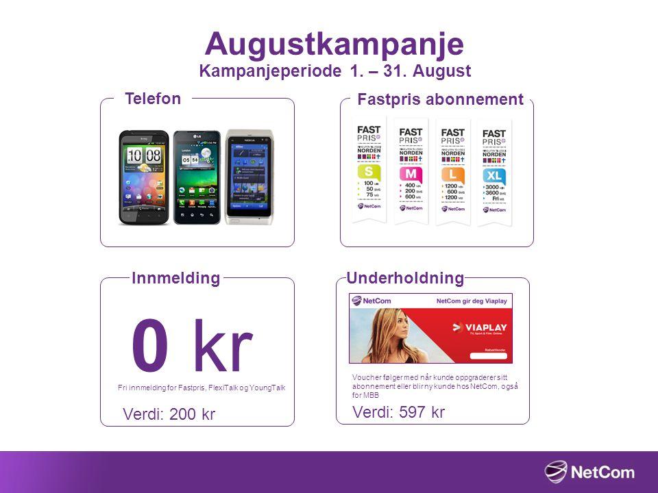 Augustkampanje Kampanjeperiode 1. – 31. August Telefon Innmelding 0 kr Verdi: 200 kr Fri innmelding for Fastpris, FlexiTalk og YoungTalk Fastpris abon