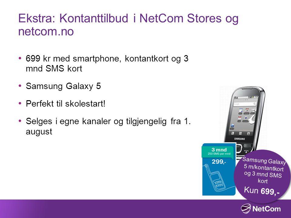 699 kr med smartphone, kontantkort og 3 mnd SMS kort Samsung Galaxy 5 Perfekt til skolestart! Selges i egne kanaler og tilgjengelig fra 1. august Ekst