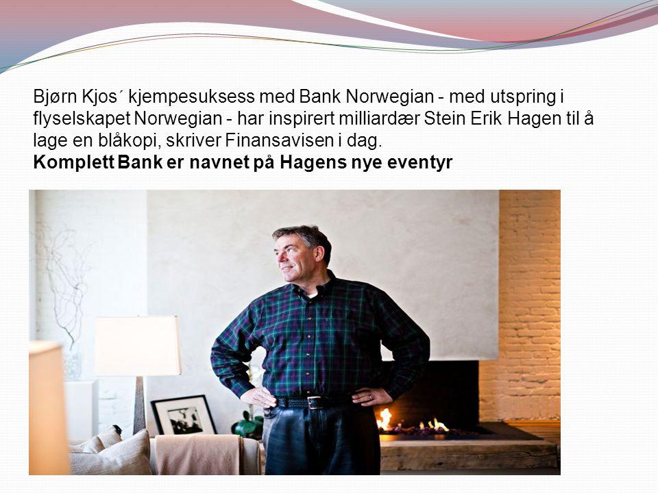 Bjørn Kjos´ kjempesuksess med Bank Norwegian - med utspring i flyselskapet Norwegian - har inspirert milliardær Stein Erik Hagen til å lage en blåkopi