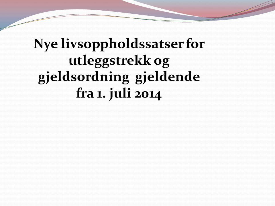 Nye livsoppholdssatser for utleggstrekk og gjeldsordning gjeldende fra 1. juli 2014
