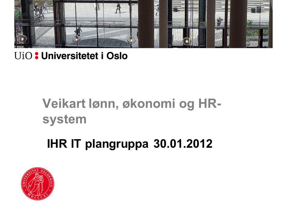 Veikart lønn, økonomi og HR- system IHR IT plangruppa 30.01.2012